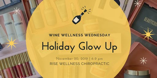Wine Wellness Wednesday: Holiday GLOW UP