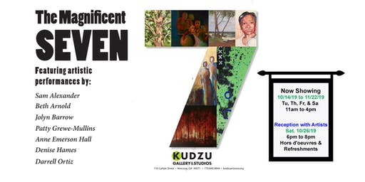 Magnificent 7 - Spotlight on Artist @ Kudzu ArtZone
