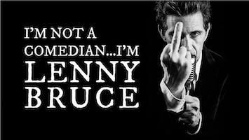 """""""I'm Not a Comedian ... I'm Lenny Bruce"""""""