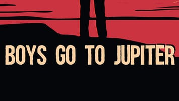 """""""Boys Go To Jupiter"""""""