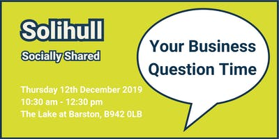 Solihull Socially Shared - 'Your Business Question Time'