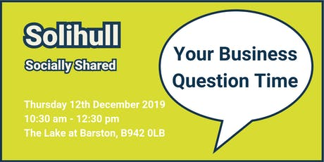 Solihull Socially Shared - 'Your Business Question Time' tickets
