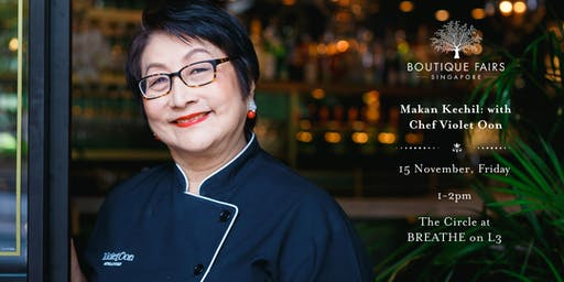 Makan Kechil with Chef Violet Oon