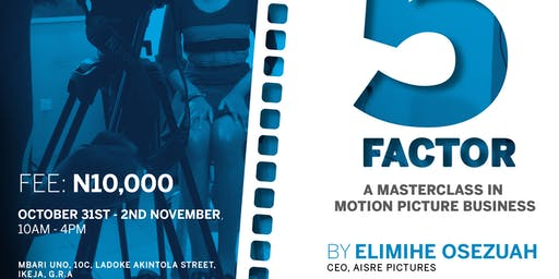 The 5th Factor: A Masterclass in Motion Picture Business