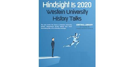 Hindsight Is 2020: Western University History Talks billets