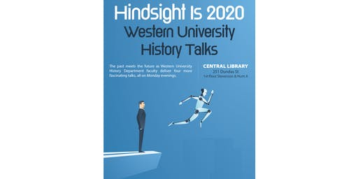 Hindsight Is 2020: Western University History Talks