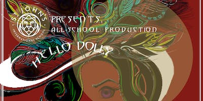 STJ All School Production of Hello Dolly Saturday