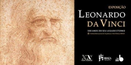Leonardo da Vinci - 500 anos do seu legado eterno bilhetes