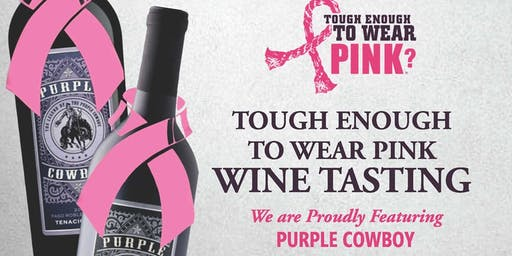 Tough Enough to Wear Pink - Wine Tasting