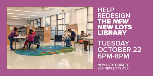 Focus Group: Redesign New Lots Library