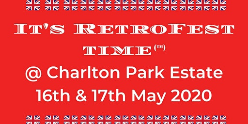 It's RetroFest Time @ Charlton Park Estate