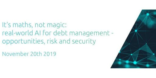 Real-World AI for debt management - opportunities, risk & security