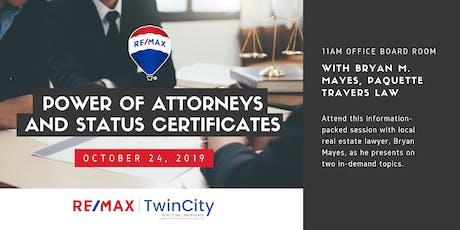 RTC Presents ... Power of Attorneys & Status Certificates tickets