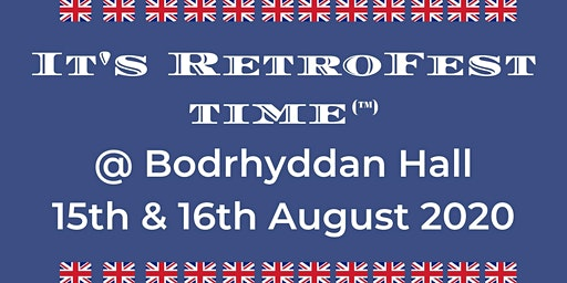 It's RetroFest Time @ Bodrhyddan Hall