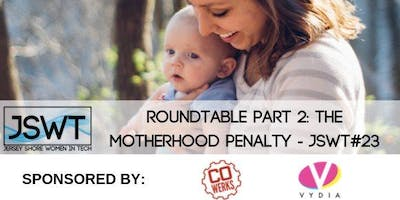 Roundtable Part 2: The Motherhood Penalty - JSWT 23