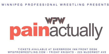 WPW PAIN ACTUALLY tickets