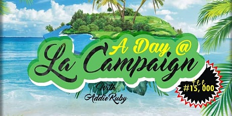 A day @ La  Campagne Tropicana with Addie Ruby tickets