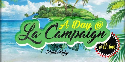 A day @ La  Campagne Tropicana with Addie Ruby