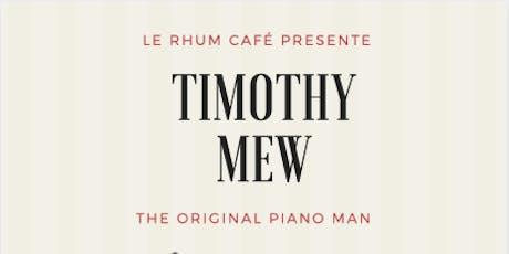 Timothy Mew : The Original Piano Man billets
