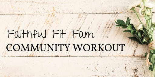 Faithful Fit Fam Community Workout