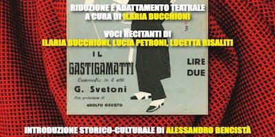 Il Gastigamatti di G.Svetoni riduzione teatrale di Ilaria Bucchioni
