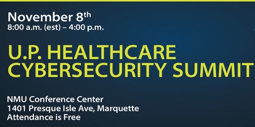 U.P. Healthcare Cybersecurity Summit