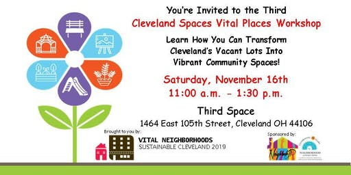 Cleveland Spaces Vital Places Workshop 3: It Takes a Village