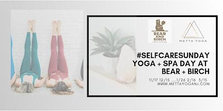 YOGA #SelfCareSunday- Yoga + Spa at Bear and Birch tickets