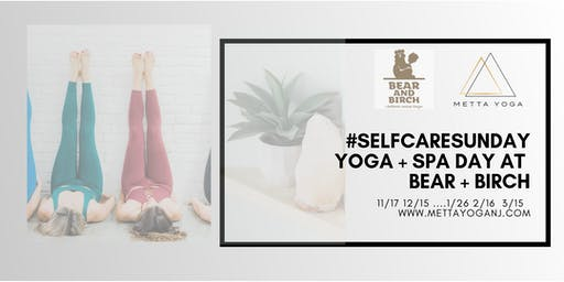 YOGA #SelfCareSunday- Yoga + Spa at Bear and Birch