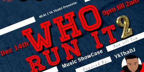 Who Run It 2 (Music ShowCase) tickets
