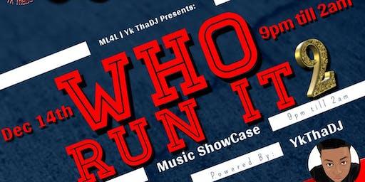 Who Run It 2 (Music ShowCase)