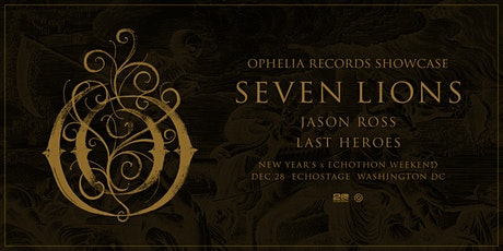 Seven Lions Ophelia Records Showcase tickets