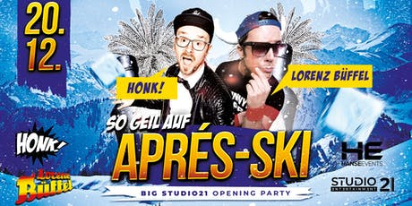 So geil auf Apres Ski | HONK! & LORENZ BÜFFEL LIVE! Tickets