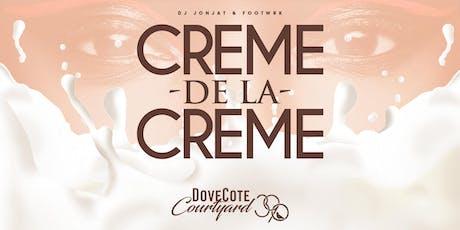 Creme De La Creme tickets