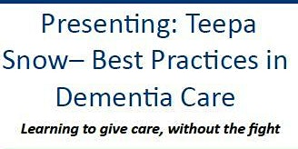 Teepa Snow: Best Practices in Dementia Care