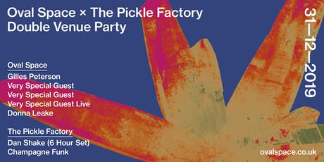 Oval Space x The Pickle Factory Double Venue NYE Party tickets
