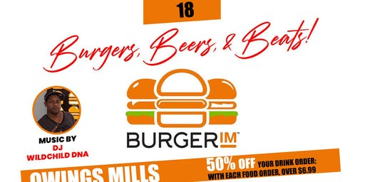Burgers, Beers & Beats Happy Hour  @ Burger IM Owings Mills!