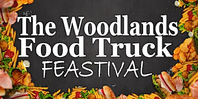 The Woodlands Food Truck Feastival