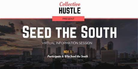 Seed The South: Virtual Information Session tickets