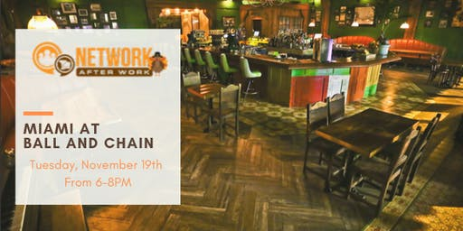 Network After Work Miami at Ball and Chain