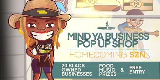 Mind Ya Business Pop Up Shop- HOMECOMING SZN