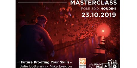 "MASTERCLASS PÔLE 3D x HOUDINI ""Future Proofing Your Skills"" billets"