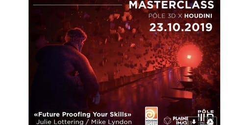 "MASTERCLASS PÔLE 3D x HOUDINI ""Future Proofing Your Skills"""