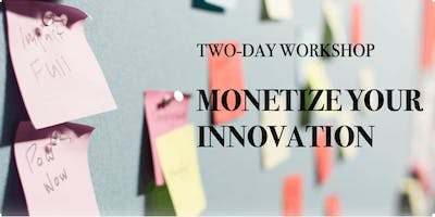 Monetizing your Innovation