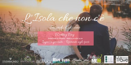 """Wedding Day """"L'Isola che non c'è"""" 2a edizione biglietti"""