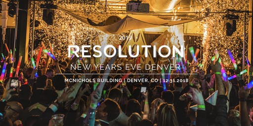 Resolution NYE 2020 - Denver New Years Eve Party 2019 | 2020