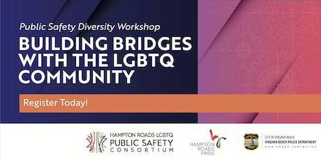 "Public Safety Diversity Workshop: ""Building Bridges with the LGBTQ Community"" tickets"