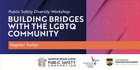 "Public Safety Diversity Workshop: ""Building Bridges with the LGBTQ Community"" tickets"