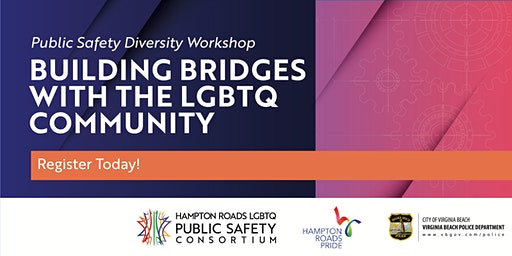 "Public Safety Diversity Workshop: ""Building Bridges with the LGBTQ Community"""