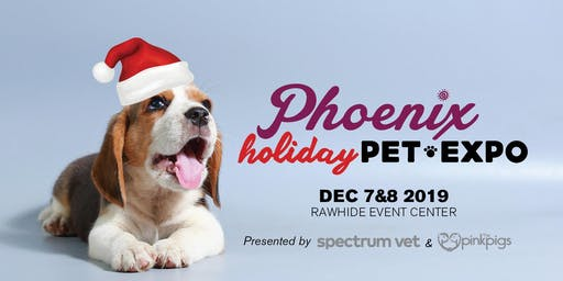 Phoenix Holiday Pet Expo - Dec 7-8